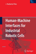 Human Machine Interfaces For Industrial Robotic Cells book