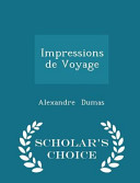 Impressions de Voyage - Scholar's Choice Edition