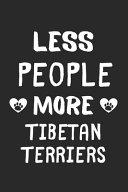 Less People More Tibetan Terriers