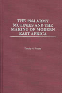The 1964 Army Mutinies and the Making of Modern East Africa Institutional Violence Aggression And Military Unrest