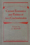 Current Economics and Politics of  ex  Czechoslovakia