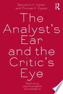 The Analyst s Ear and the Critic s Eye