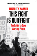 This Fight Is Our Fight: The Battle To Save Working People : of those fed up with...