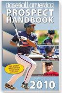 Baseball America 2010 Prospect Handbook Analysis Of The Draft Rankings Of The Best
