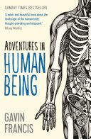 Adventures In Human Being : bodies, but for many of...