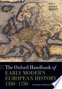 The Oxford Handbook of Early Modern European History  1350 1750
