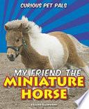 My Friend The Miniature Horse
