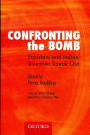 Confronting the Bomb  Pakistani and Indian Scientists Speak Out