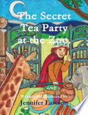 The Secret Tea Party at the Zoo