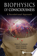 Biophysics of Consciousness