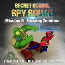 Mission 5 - Zapping Zombies