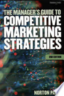 The Manager s Guide to Competitive Marketing Strategies