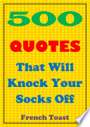 500 Quotes That Will Knock Your Socks Off