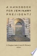 A Handbook for Seminary Presidents