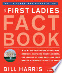 First Ladies Fact Book    Revised and Updated