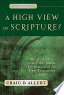 A High View of Scripture? (Evangelical Ressourcement) Allert Encourages More Evangelicals To Ask That Question
