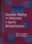 Decision Making And Outcomes In Sports Rehabilitation book