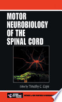 Motor Neurobiology of the Spinal Cord