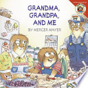 Little Critter  Grandma  Grandpa  and Me