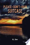 Please Don T Rain Suitcase