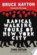 Radical Walking Tours of New York City  Third Edition