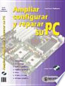 Ampliar  configurar y reparar su PC