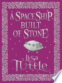 A Spaceship Built of Stone and Other Stories