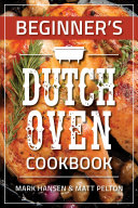 Beginner S Dutch Oven Cookbook