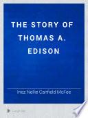 The Story of Thomas A  Edison