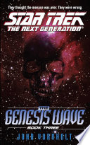 The Genesis Wave Book Three : jean-luc picard and his crew race to...