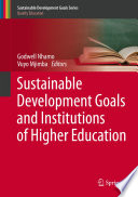 Sustainable Development Goals And Institutions Of Higher Education : contributions to the implementation of the sustainable development...