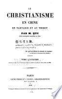 Le christianisme en Chine, en Tartarie et au Thibet: Depuis la mort de l'empereur Khang-hi jusqu'au Traité de Tien-Tsing en 1858