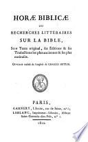 Horae biblicae ou recherches litt  raires sur la Bible  son texte original  ses   ditions et ses traductions les plus anciennes et les plus curieuses