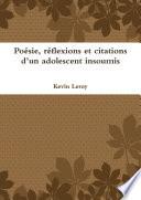 Poesie, Reflexions Et Citations D'un Adolescent Insoumis -