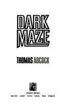 . Dark maze .