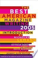 The Best American Magazine Writing 2005