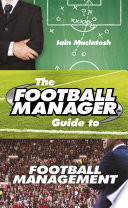 The Football Manager s Guide to Football Management
