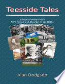 Teesside Tales A Book of Short Stories from Norton and Stockton In the 1950s