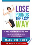 Lose Pounds the Easy Way  A Complete Diet and Weight Loss Guide  With Audio