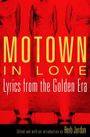 Motown In Love : songs, grouped into such categories as lessons of...
