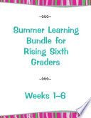 Summer Learning Bundle for Rising Sixth Graders---Weeks 1-6 Provides Six Weeks Of Engaging Work For Your