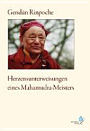 Herzensunterweisungen eines Mahamudra Meisters