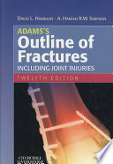 Adams s Outline of Fractures  Including Joint Injuries