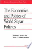 The Economics and Politics of World Sugar Policies