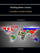 Building Better Armies  An Insider s Account of Liberia