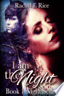 I Am The Night (A Free Vampire, New Adult,Witches, Werewolves, New Adult Paranormal Romance Erotic Crime Mystery Thriller) Book 1