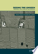 Seeing the Unseen  Geophysics and Landscape Archaeology