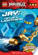 Jay Ninja Of Lightning Lego Ninjago Chapter Book