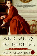 And Only To Deceive : of historical suspense set in...
