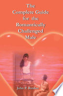 The Complete Guide for the Romantically Challenged Male Pdf/ePub eBook